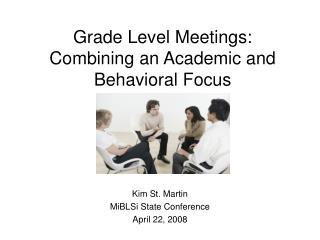 Grade Level Meetings: Combining an Academic and Behavioral Focus
