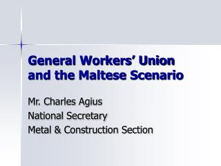 General Workers' Union and the Maltese Scenario