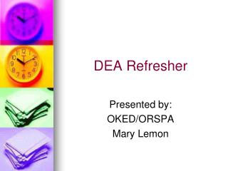 DEA Refresher
