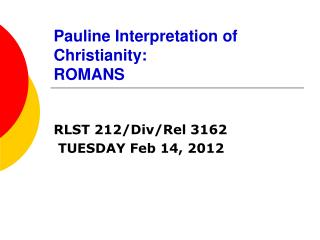 Pauline  Interpretation of Christianity: ROMANS