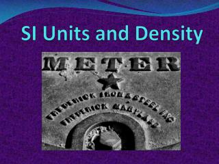 SI Units and Density