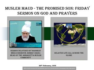 Musleh Maud - The Promised Son: Friday Sermon on God and Prayers