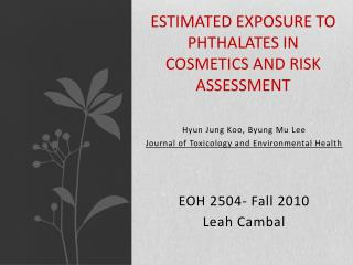 Estimated exposure to phthalates in cosmetics and risk assessment