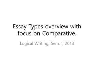 Essay  Types overview with focus on Comparative.