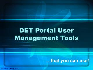 DET Portal User Management Tools