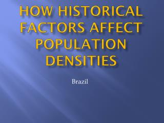 How Historical Factors affect Population Densities