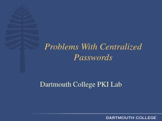 Problems With Centralized Passwords