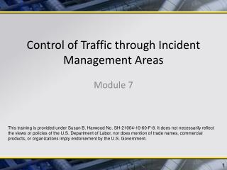 Control of Traffic through Incident Management Areas