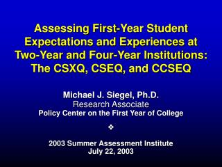 Assessing First-Year Student Expectations and Experiences at Two-Year and Four-Year Institutions: The CSXQ, CSEQ, and CC