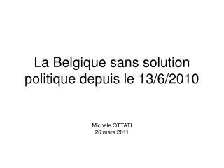 La Belgique sans solution politique depuis le 13/6/2010
