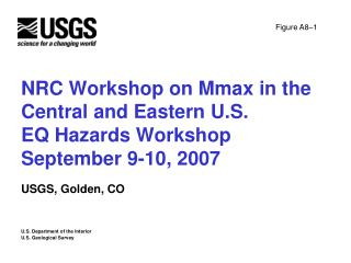 NRC Workshop on Mmax in the Central and Eastern U.S. EQ Hazards Workshop September 9-10, 2007