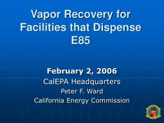 Vapor Recovery for Facilities that Dispense E85