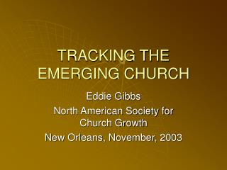 TRACKING THE EMERGING CHURCH