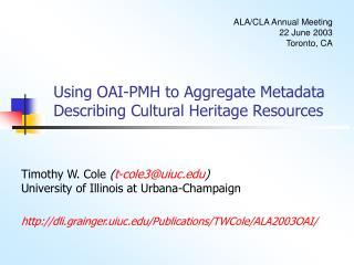 Using OAI-PMH to Aggregate Metadata Describing Cultural Heritage Resources