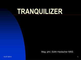 TRANQUILIZER