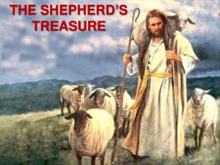 THE SHEPHERD�S TREASURE