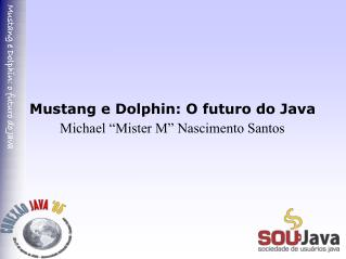 Mustang e Dolphin: O futuro do Java