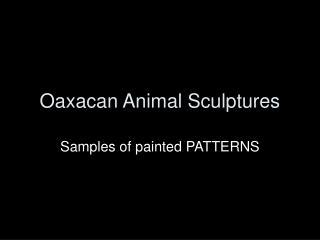Oaxacan Animal Sculptures