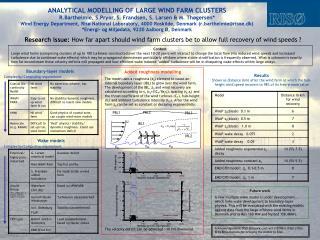 ANALYTICAL MODELLING OF LARGE WIND FARM CLUSTERS R.Barthelmie, S.Pryor ,  S. Frandsen,  S. Larsen & M. Thøgersen*