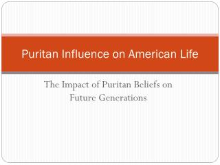 Puritan Influence on American Life