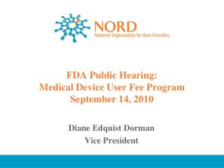 FDA Public Hearing: Medical Device User Fee Program September 14, 2010
