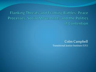 Flanking Threats and Framing Battles: Peace Processes, Social Movements and the Politics of Contention