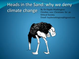 Heads in the Sand: why we deny climate change