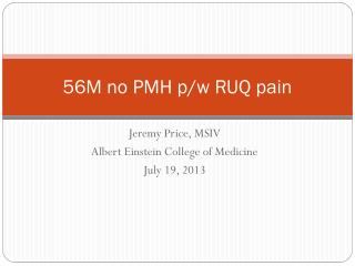 56M no PMH p/w RUQ pain