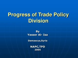 Progress of Trade Policy Division