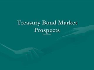Treasury Bond Market Prospects Austin Nicholas