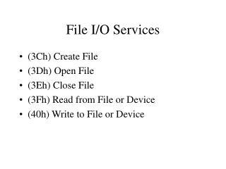 File I/O Services