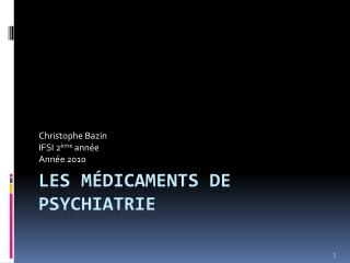 Les médicaments de psychiatrie
