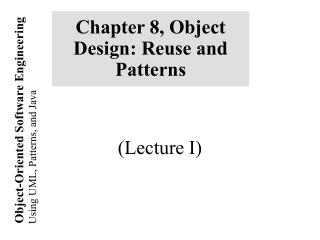 Chapter 8, Object Design: Reuse and Patterns