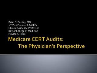 Medicare CERT Audits:  The Physician's Perspective
