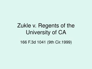 Zukle v. Regents of the University of CA