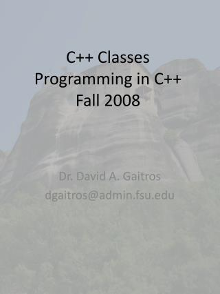 C++ Classes Programming in C++ Fall 2008