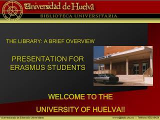 PRESENTATION FOR ERASMUS STUDENTS