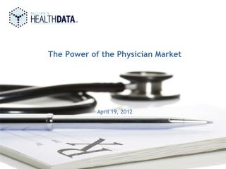 The Power of the Physician Market April 19, 2012