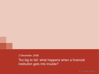 Too big to fail: what happens when a financial institution gets into trouble?