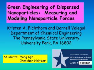 Green Engineering of Dispersed Nanoparticles:  Measuring and Modeling  Nanoparticle Forces