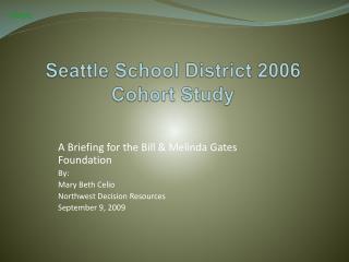 Seattle School District 2006 Cohort Study