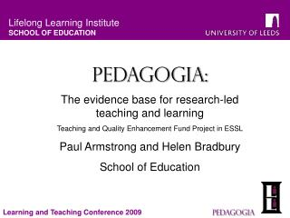 Pedagogia: The evidence base for research-led teaching and learning Teaching and Quality Enhancement Fund Project in ES