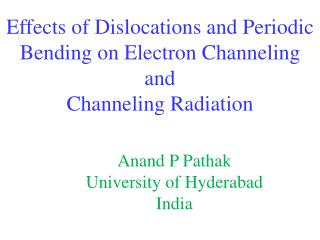Effects of Dislocations and Periodic Bending on Electron Channeling and Channeling Radiation