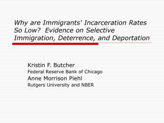 Why are Immigrants' Incarceration Rates So Low?  Evidence on Selective Immigration, Deterrence, and Deportation
