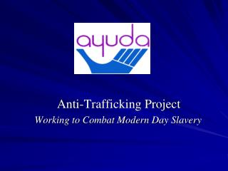 Anti-Trafficking Project Working to Combat Modern Day Slavery