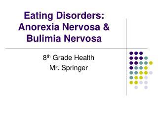 Eating Disorders: Anorexia Nervosa & Bulimia Nervosa