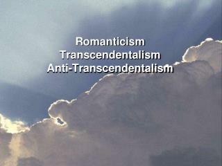 Romanticism Transcendentalism Anti-Transcendentalism