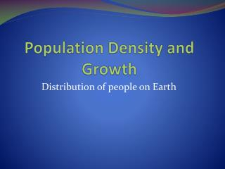 Population Density and Growth
