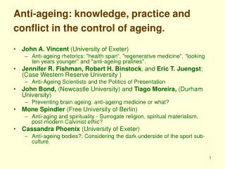 Anti-ageing: knowledge, practice and conflict in the control of ageing.