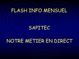 FLASH INFO MENSUEL SAPITEC